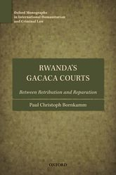 Rwanda's Gacaca CourtsBetween Retribution and Reparation$
