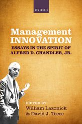 Management InnovationEssays in the Spirit of Alfred D. Chandler, Jr.$