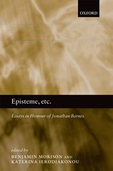 Episteme, etc.Essays in Honour of Jonathan Barnes$