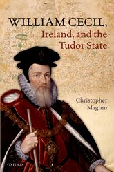 William Cecil, Ireland, and the Tudor State$