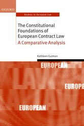 The Constitutional Foundations of European Contract LawA Comparative Analysis