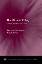 The Miranda RulingIts Past, Present, and Future$