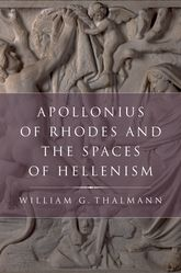 Apollonius of Rhodes and the Spaces of Hellenism$