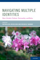 Navigating Multiple IdentitiesRace, Gender, Culture, Nationality, and Roles$