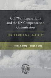 Gulf War Reparations and the UN Compensation CommissionEnvironmental Liability$