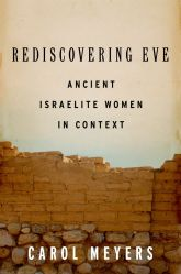 Rediscovering EveAncient Israelite Women in Context