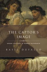 The Captor's ImageGreek Culture in Roman Ecphrasis