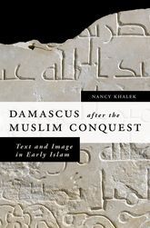Damascus after the Muslim Conquest$