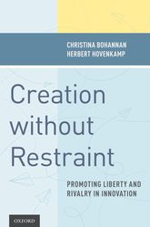 Creation without RestraintPromoting Liberty and Rivalry in Innovation