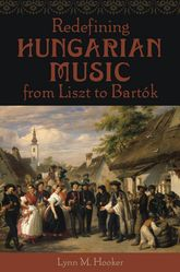 Redefining Hungarian Music from Liszt to Bartók$