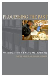 Processing the Past – Contesting Authorities in History and the Archives | Oxford Scholarship Online