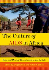 The Culture of AIDS in AfricaHope and Healing Through Music and the Arts$