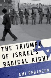 The Triumph of Israel's Radical Right - Oxford Scholarship Online