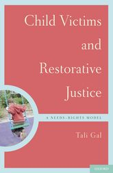 Child Victims and Restorative Justice – A Needs-Rights Model | Oxford Scholarship Online