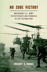 No Sure VictoryMeasuring U.S. Army Effectiveness and Progress in the Vietnam War$