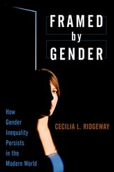 Framed by Gender – How Gender Inequality Persists in the Modern World - Oxford Scholarship Online
