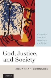 God, Justice, and Society – Aspects of Law and Legality in the Bible | Oxford Scholarship Online