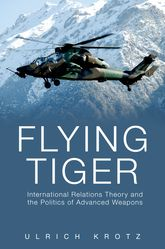 Flying TigerInternational Relations Theory and the Politics of Advanced Weapons$