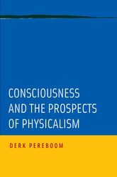 Consciousness and the Prospects of Physicalism | Oxford Scholarship Online