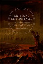 Critical EnthusiasmCapital Accumulation and the Transformation of Religious Passion