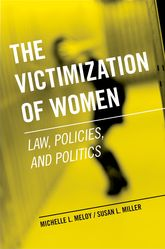 The Victimization of WomenLaw, Policies, and Politics$