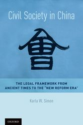 "Civil Society in ChinaThe Legal Framework from Ancient Times to the ""New Reform Era""$"