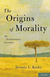 The Origins of Morality – An Evolutionary Account - Oxford Scholarship Online