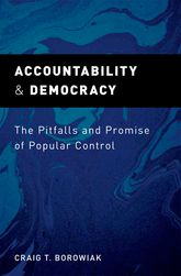 Accountability and Democracy - The Pitfalls and Promise of Popular Control | Oxford Scholarship Online