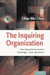 The Inquiring Organization – How Organizations Acquire Knowledge and Seek Information | Oxford Scholarship Online