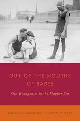 Out of the Mouths of Babes – Girl Evangelists in the Flapper Era | Oxford Scholarship Online