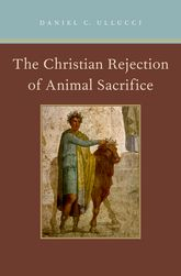 The Christian Rejection of Animal Sacrifice