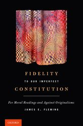 Fidelity to Our Imperfect Constitution