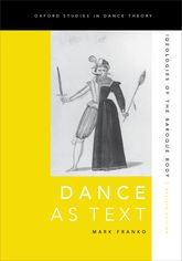 Dance as TextIdeologies of the Baroque Body$