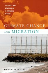 Climate Change and Migration – Security and Borders in a Warming World - Oxford Scholarship Online