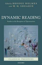 Dynamic ReadingStudies in the Reception of Epicureanism$