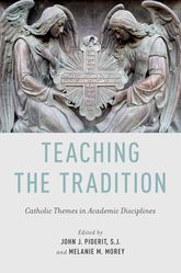 Teaching the TraditionCatholic Themes in Academic Disciplines