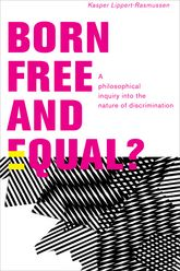 Born Free and Equal?A Philosophical Inquiry into the Nature of Discrimination$