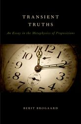 Transient TruthsAn Essay in the Metaphysics of Propositions$