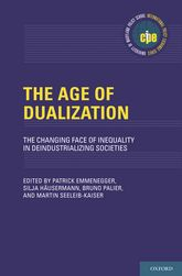 The Age of DualizationThe Changing Face of Inequality in Deindustrializing Societies$