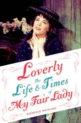 LoverlyThe Life and Times of My Fair Lady$