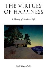 The Virtues of HappinessA Theory of the Good Life$