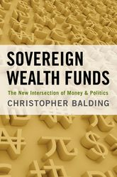 Sovereign Wealth Funds – The New Intersection of Money and Politics - Oxford Scholarship Online