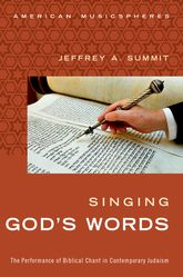 Singing God's WordsThe Performance of Biblical Chant in Contemporary Judaism$