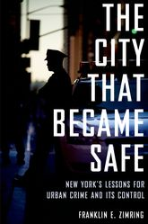 The City that Became SafeNew York's Lessons for Urban Crime and Its Control$