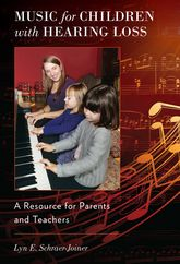 Music for Children with Hearing LossA Resource for Parents and Teachers