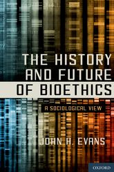 The History and Future of BioethicsA Sociological View