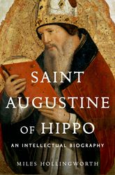 Saint Augustine of HippoAn Intellectual Biography