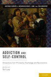Addiction and Self-ControlPerspectives from Philosophy, Psychology, and Neuroscience