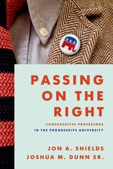 Passing on the Right – Conservative Professors in the Progressive University - Oxford Scholarship Online