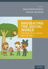 Navigating the Social WorldWhat Infants, Children, and Other Species Can Teach Us$